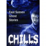 Chills - ghost stories from Sussex